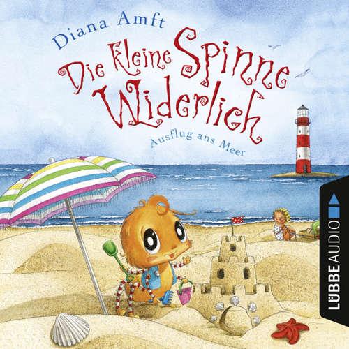 Hoerbuch Die kleine Spinne Widerlich - Ausflug ans Meer - Diana Amft - Diana Amft