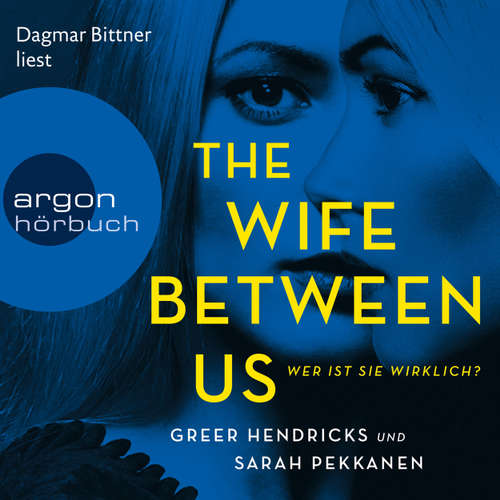 Hoerbuch The Wife Between Us - Wer ist sie wirklich? - Sarah Pekkanen - Dagmar Bittner