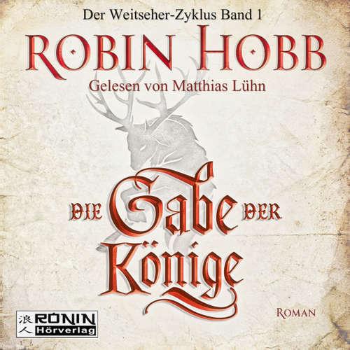 Hoerbuch Die Gabe der Könige - Die Chronik der Weitseher 1 - Robin Hobb - Matthias Lühn