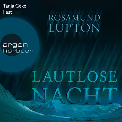 Hoerbuch Lautlose Nacht - Rosamund Lupton - Tanja Geke