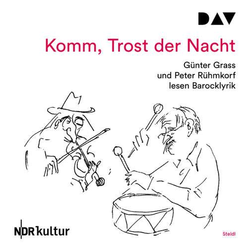 Hoerbuch Komm, Trost der Nacht - Günter Grass - Günter Grass