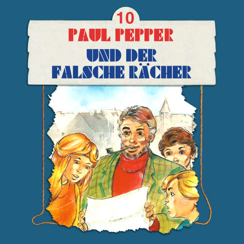 Hoerbuch Paul Pepper, Folge 10: Paul Pepper und der falsche Rächer - Felix Huby - Jürgen Scheller