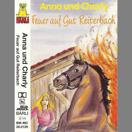 Hoerbuch Anna und Charly: Feuer auf Gut Reiterbach - Jost Niemeier - Alexandra Rinschler