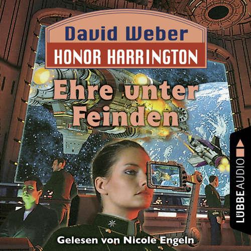 Hoerbuch Ehre unter Feinden - Honor Harrington, Teil 6 - David Weber - Nicole Engeln