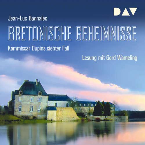 Hoerbuch Bretonische Geheimnisse - Kommissar Dupins siebter Fall - Jean-Luc Bannalec - Gerd Wameling