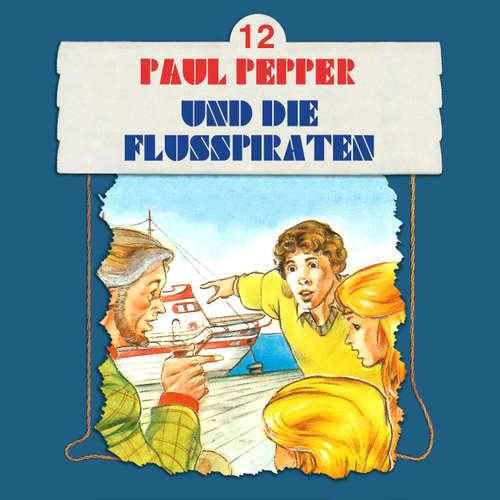 Paul Pepper, Folge 12: Paul Pepper und die Flusspiraten