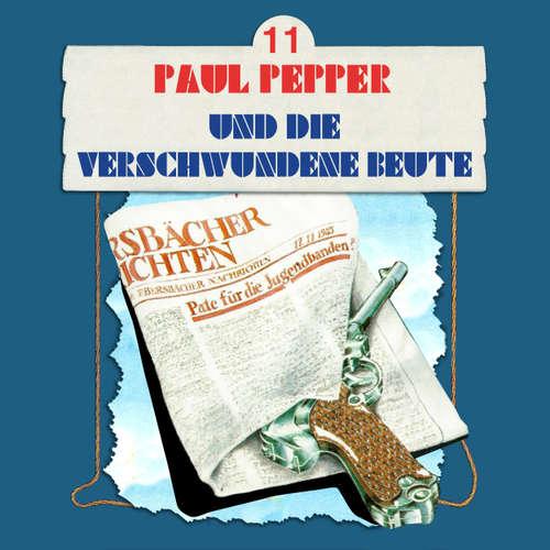 Hoerbuch Paul Pepper, Folge 11: Paul Pepper und die verschwundene Beute - Felix Huby - Jürgen Scheller