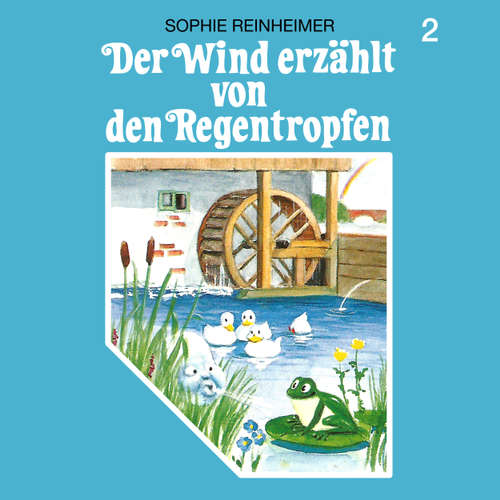 Hoerbuch Der Wind erzählt, Folge 2: Der Wind erzählt von den Regentropfen - Sophie Reinheimer - Wolfgang Hess