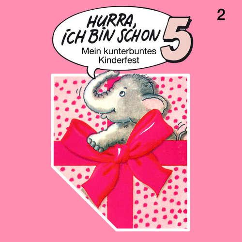 Hoerbuch Hurra, ich bin schon ..., Folge 2: Hurra, ich bin schon 5 - Ingrid und Jost Niemeier - Bernd Stephan