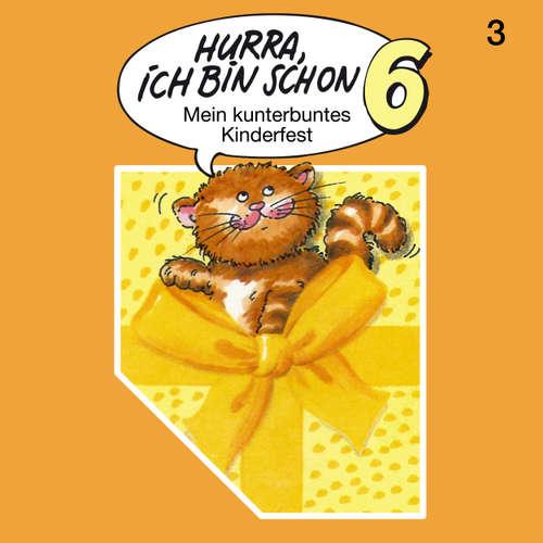 Hurra, ich bin schon ..., Folge 3: Hurra, ich bin schon 6