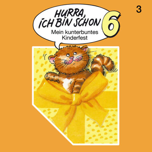 Hoerbuch Hurra, ich bin schon ..., Folge 3: Hurra, ich bin schon 6 - Ingrid und Jost Niemeier - Bernd Stephan