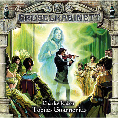 Hoerbuch Gruselkabinett, Folge 94: Tobias Guarnerius - Charles Rabou - Peter Weis