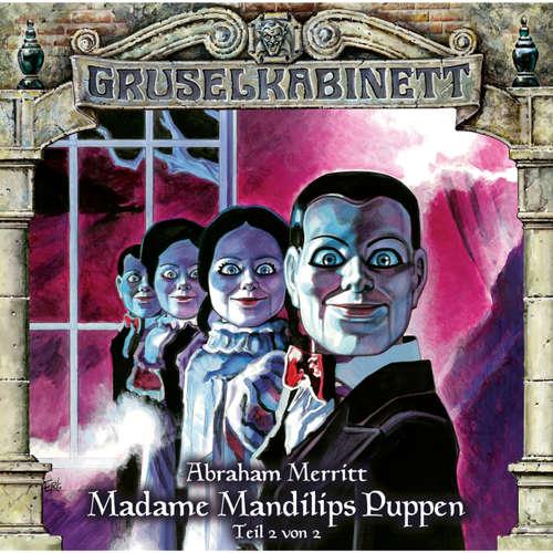Hoerbuch Gruselkabinett, Folge 97: Madame Mandilips Puppen (Teil 2 von 2) - Abraham Merritt - H.G. Panczak