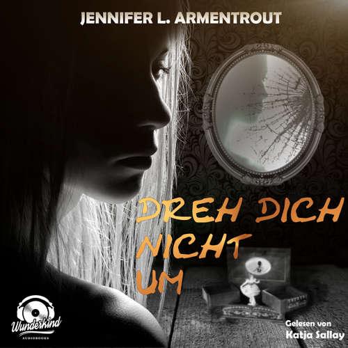 Hoerbuch Dreh dich nicht um - Jennifer L. Armentrout - Katja Sallay