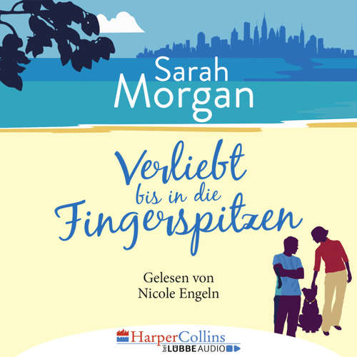 Hoerbuch Verliebt bis in die Fingerspitzen - Sarah Morgan - Nicole Engeln