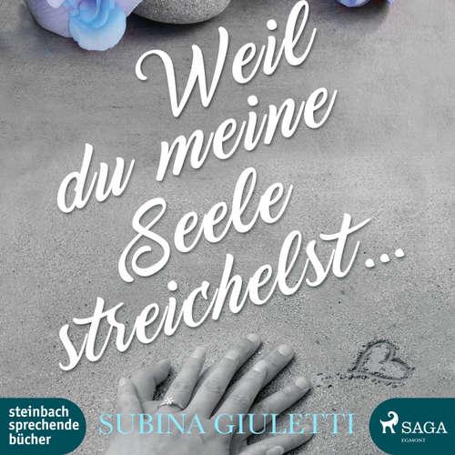 Hoerbuch Weil du meine Seele streichelst - Subina Giuletti - Lisa Rauen