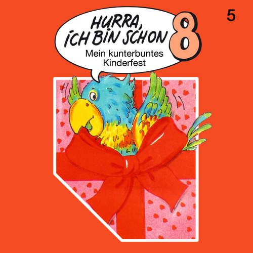 Hoerbuch Hurra, ich bin schon ..., Folge 5: Hurra, ich bin schon 8 - Ingrid und Jost Niemeier - Eleonora Weistroffer