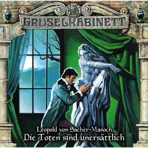 Hoerbuch Gruselkabinett, Folge 99: Die Toten sind unersättlich - Leopold von Sacher-Masosch - David Nathan