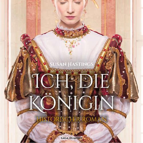 Ich, die Königin - Historischer Roman