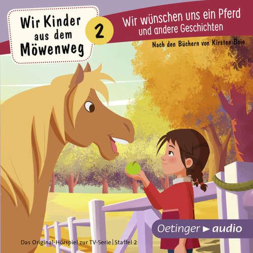 Wir Kinder aus dem Möwenweg - Wir wünschen uns ein Pferd und andere Geschichten