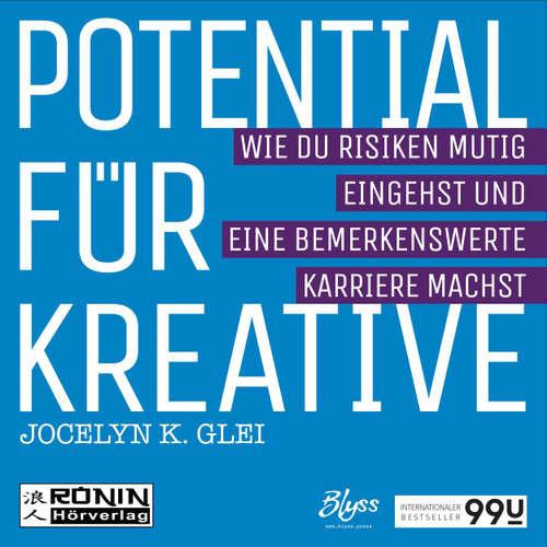 Hoerbuch Potential für Kreative - Wie du Risiken mutig eingehst und eine bemerkenswerte Karriere machst - 99U 2 - Jocelyn K. Glei - Carsten Wilhelm