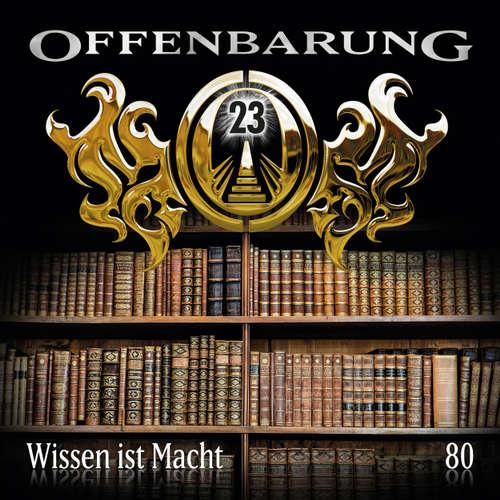 Hoerbuch Offenbarung 23, Folge 80: Wissen ist Macht - Markus Topf - Helmut Krauss