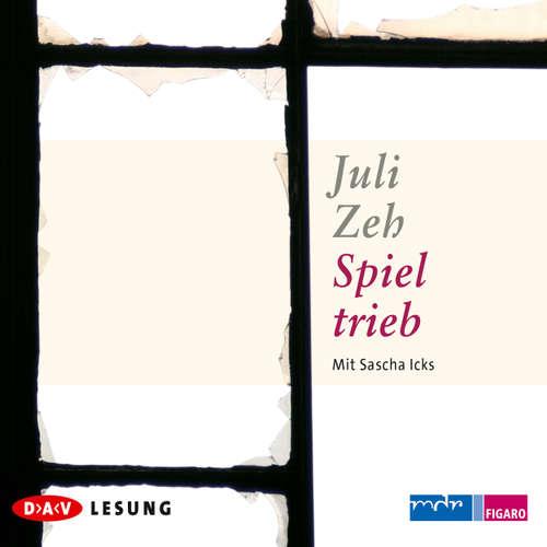 Hoerbuch Spieltrieb - Juli Zeh - Sascha Icks