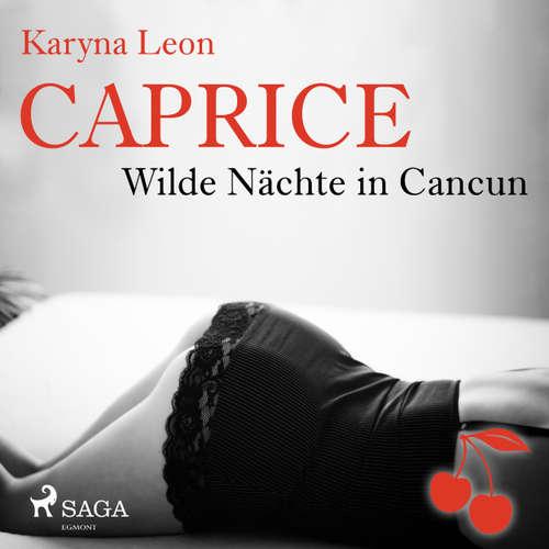 Caprice - Wilde Nächte in Cancun - Erotikserie