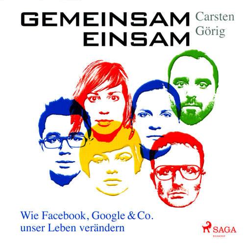 Gemeinsam einsam - Wie Facebook, Google & Co. unser Leben verändern