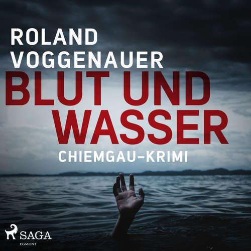 Blut und Wasser - Chiemgau-Krimi