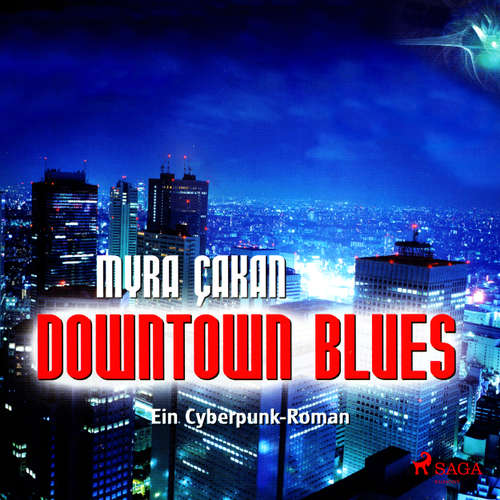 Downtown Blues - Ein Cyberpunk-Roman