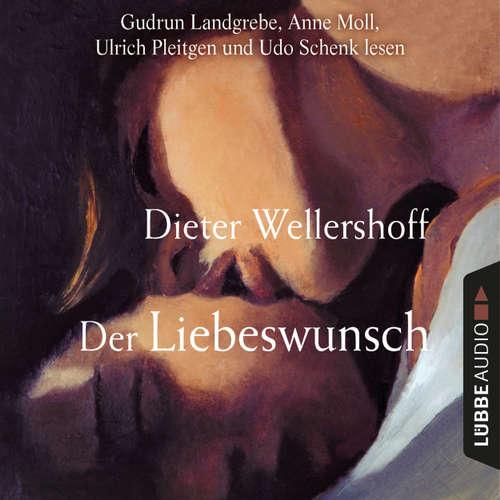 Hoerbuch Der Liebeswunsch - Dieter Wellershoff - Gudrun Landgrebe