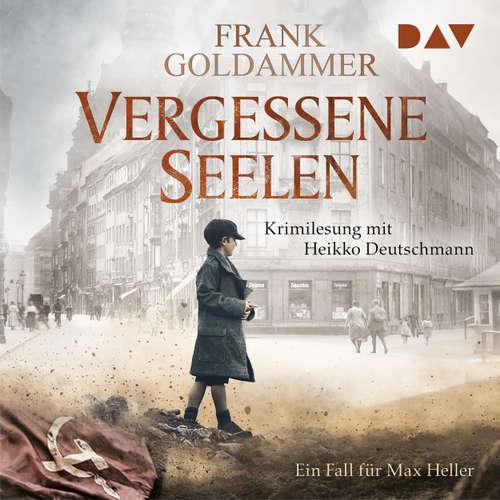 Hoerbuch Vergessene Seelen - Ein Fall für Max Heller - Frank Goldammer - Heikko Deutschmann