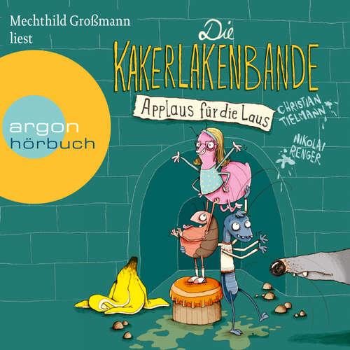 Hoerbuch Die Kakerlakenbande - Applaus für die Laus - Christian Tielmann - Mechthild Großmann