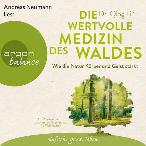 Hoerbuch Die wertvolle Medizin des Waldes - Wie die Natur Körper und Geist stärkt - Qing Li - Andreas Neumann