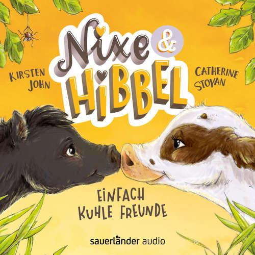 Hoerbuch Nixe & Hibbel - Einfach kuhle Freunde - Kirsten John - Catherine Stoyan