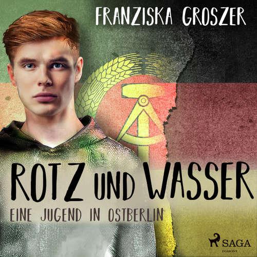 Rotz und Wasser - Eine Jugend in Ostberlin