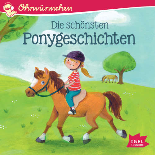 Ohrwürmchen - Die schönsten Ponygeschichten