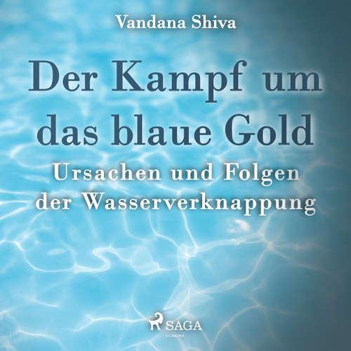 Der Kampf um das blaue Gold - Ursachen und Folgen der Wasserverknappung