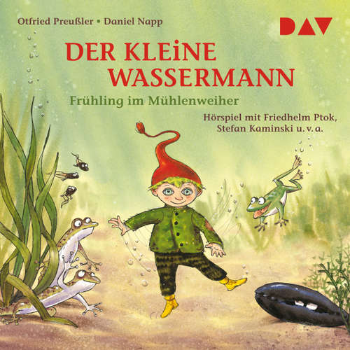 Hoerbuch Der kleine Wassermann - Frühling im Mühlenweiher - Otfried Preußler - Gustav Stolze