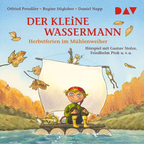 Hoerbuch Der kleine Wassermann - Herbst im Mühlenweiher - Otfried Preußler - Gustav Stolze