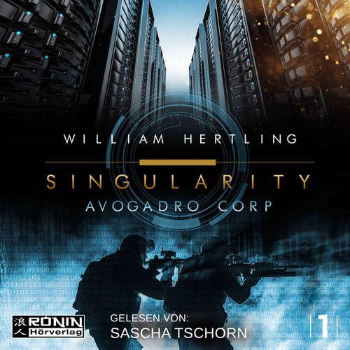 Hoerbuch Avogadro Corp. - Singularity 1 - William Hertling - Sascha Tschorn