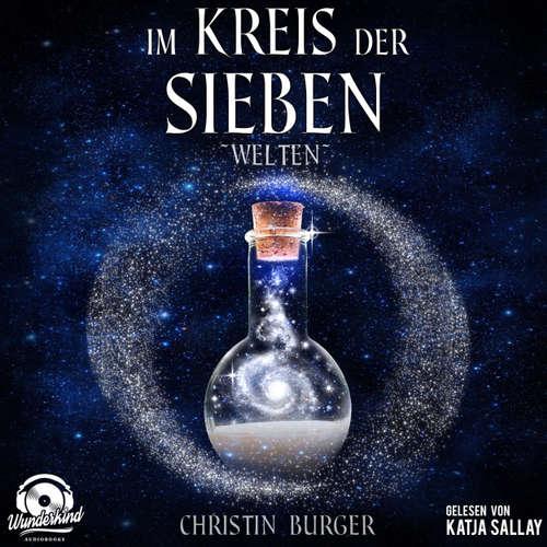 Hoerbuch Welten - Im Kreis der Sieben 2 - Christin Burger - Katja Sallay
