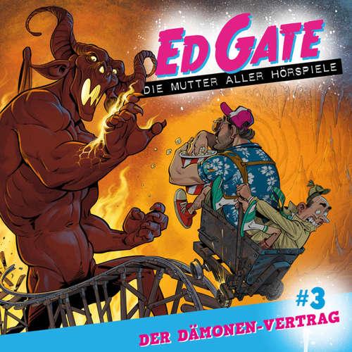 Ed Gate - Die Mutter aller Hörspiele, Folge 3: Der Dämonen-Vertrag