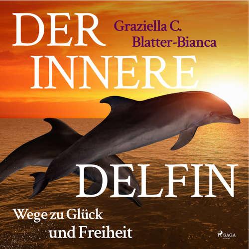 Der innere Delfin - Wege zu Glück und Freiheit