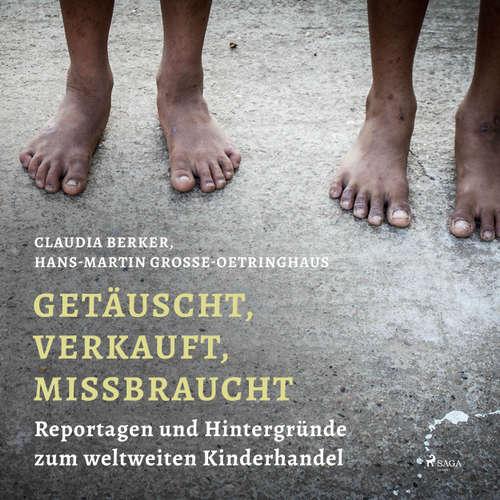 Getäuscht, verkauft, missbraucht - Reportagen und Hintergründe zum weltweiten Kinderhandel