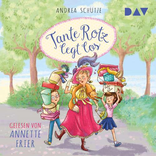 Hoerbuch Tante Rotz legt los - Andrea Schütze - Annette Frier
