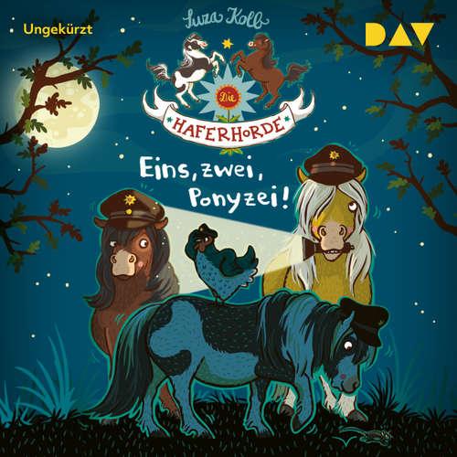 Hoerbuch Eins, zwei, Ponyzei! - Die Haferhorde, Teil 11 - Suza Kolb - Bürger Lars Dietrich
