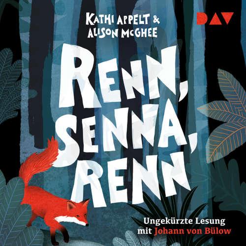 Hoerbuch Renn, Senna, renn - Kathi Appelt - Johann von Bülow