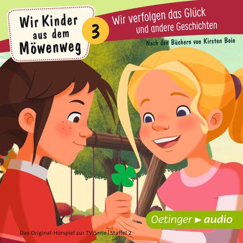 Wir Kinder aus dem Möwenweg - Wir verfolgen das Glück und andere Geschichten